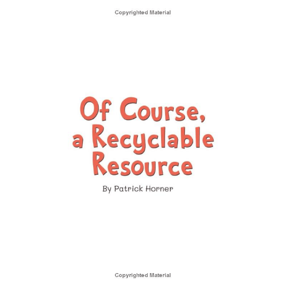 Of Course, A Recyclable Resource